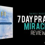 7 Day Prayer Miracle REVIEW + is this a legit approach to life?