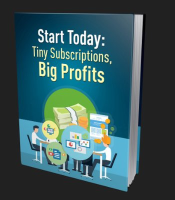 Tiny Subscriptions, BIG Profits
