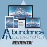 The Abundance Accelerator REVIEW... I did believe in this, but